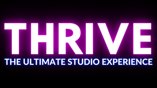 THRIVE: The Ultimate Studio Experience