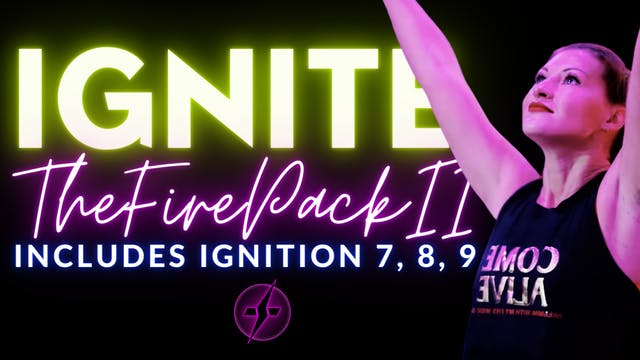 IGNITE THE FIRE PACKAGE 3