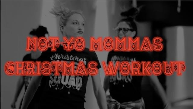 Not Yo Momma's Christmas Workout