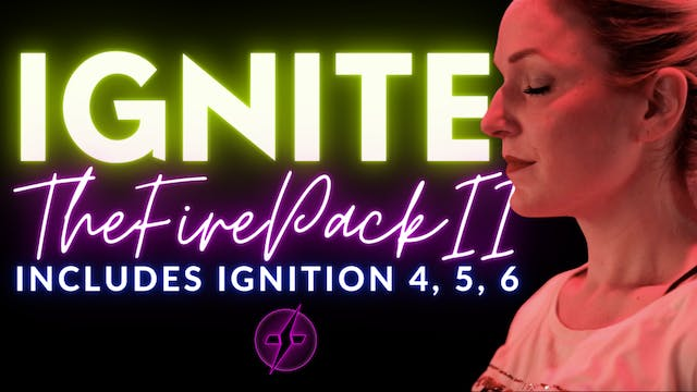 IGNITE THE FIRE PACKAGE 2