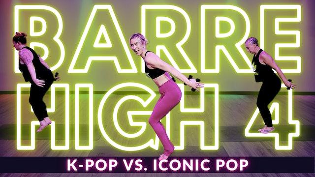 BARRE HIGH 4: KPop vs. Iconic Pop