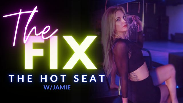 The Fix 11/16: HOT SEAT w/ Jamie
