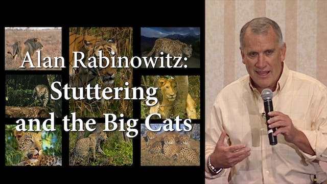 Alan Rabinowitz: Stuttering and the Big Cats (#6600)