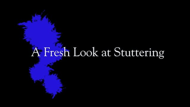 A Fresh Look at Stuttering (#4083)
