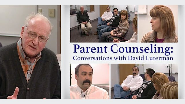 Parent Counseling: Conversations with David Luterman - Parts 1 & 2 (#6400)
