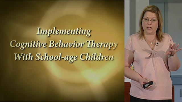 Implementing CBT with School-age Children (#6500)