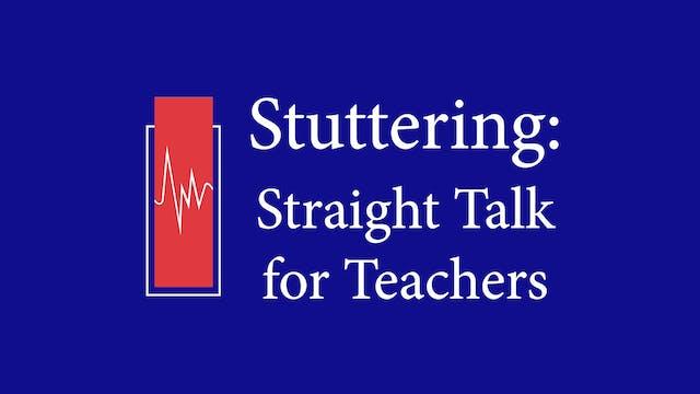 Stuttering: Straight Talk for Teachers (#0126)