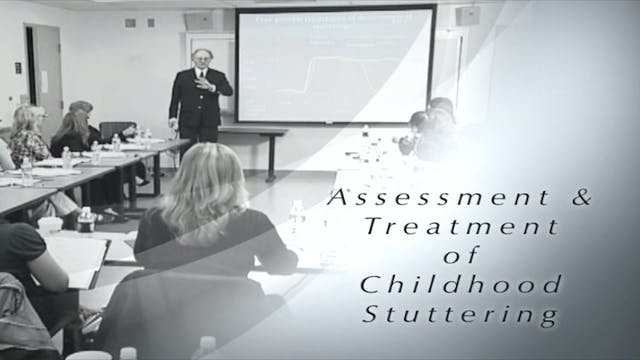 Assessment and Treatment of Childhood Stuttering (#6200)