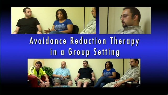 Avoidance Reduction Therapy in a Group Setting