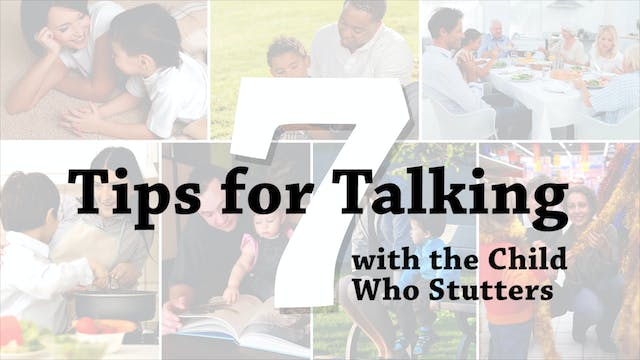 7 Tips for Talking with the Child Who Stutters (#0075)