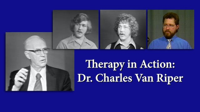 Therapy in Action - Dr. Charles Van Riper (#1080)