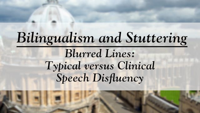 Bilingualism and Stuttering: Typical versus Clinical Speech Disfluency