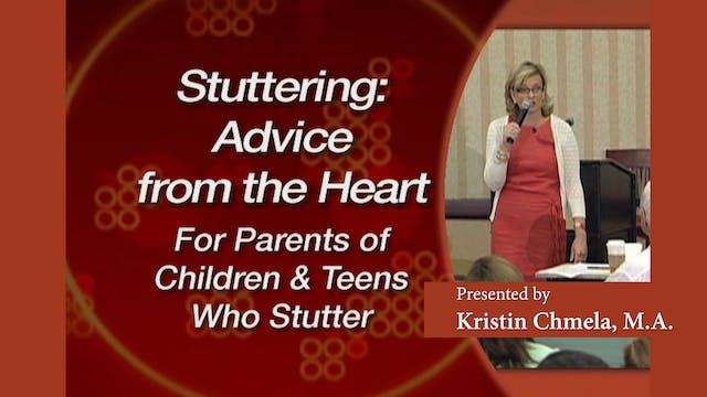 Stuttering: Advice From The Heart For the Parents of Children and Teens Who Stutter (#6550)