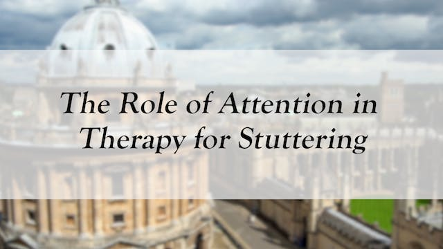 The Role of Attention in Therapy for Stuttering