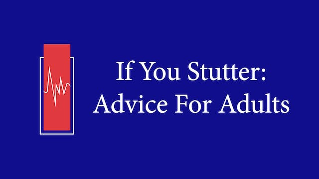 If You Stutter: Advice for Adults (#1083)