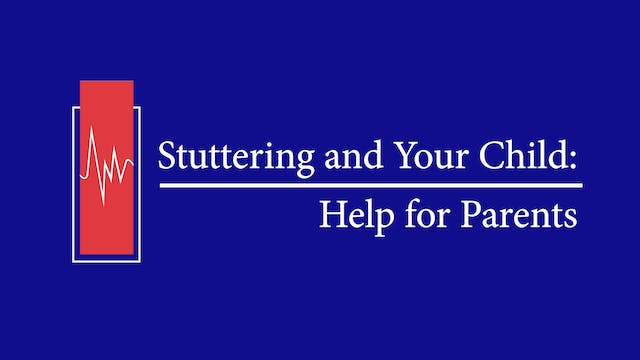 Stuttering and Your Child: Help for Parents (#0073)