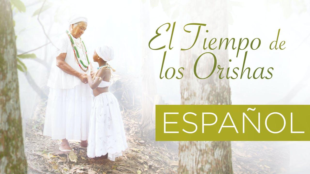 El Tiempo de los Orishas - Español