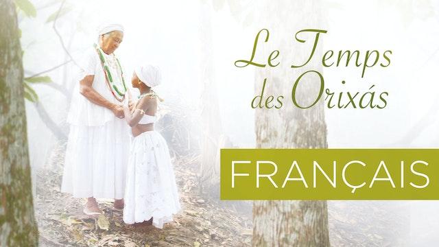 Le Temps Des Orixás - Français