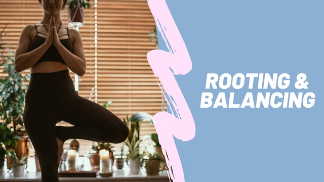 Rooting & Balancing