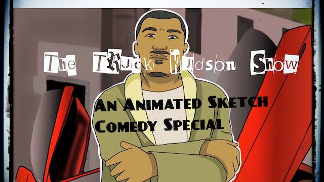 The Truck Hudson Show, An Animated Sketch Comedy Special