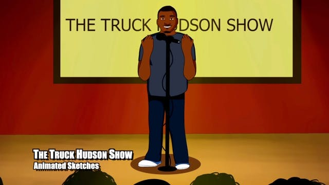 The Truck Hudson Show Animated Sketch...