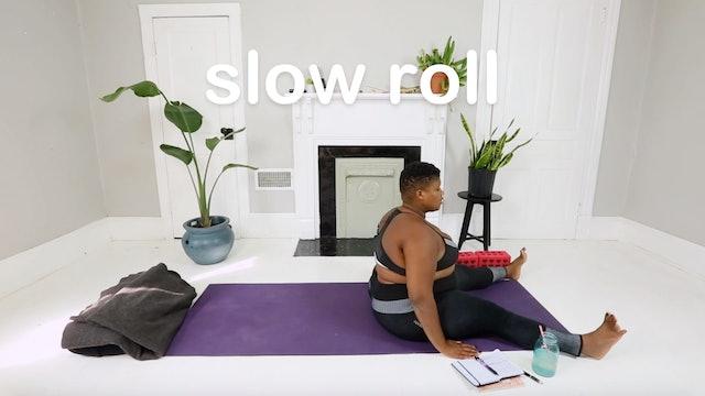 11. slow roll