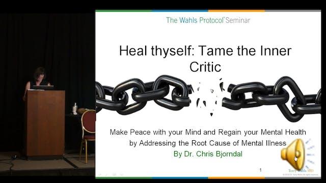Heal Thyself-Tame The Inner Critic Dr. Christina Bjorndal, ND