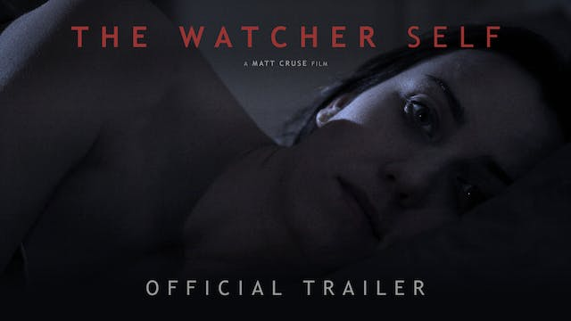 The Watcher Self - Trailer
