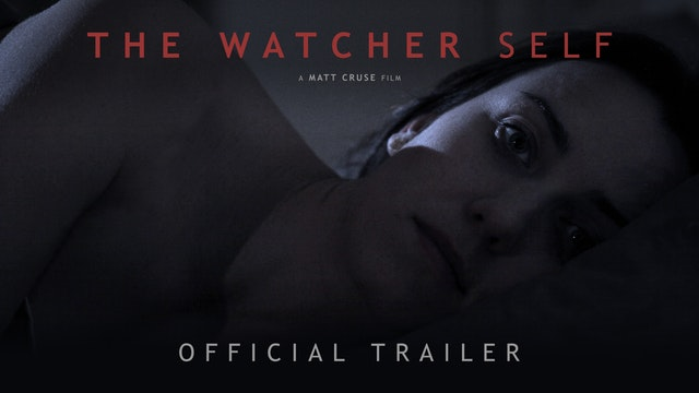 The Watcher Self - Trailer