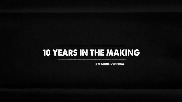 10 Years in the Making