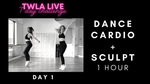TWLA Live DAY 1: DANCE CARDIO + SCULPT 1 Hour