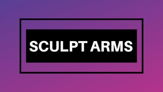 Sculpt Arms Breakdown