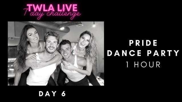 TWLA Live DAY 6: PRIDE DANCE PARTY