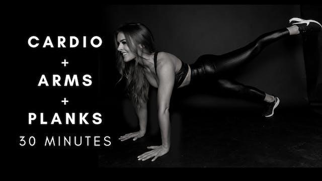 30 Minute Cardio + Arms + Planks