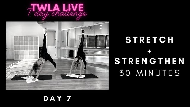 DAY 7: STRETCH + STRENGTHEN