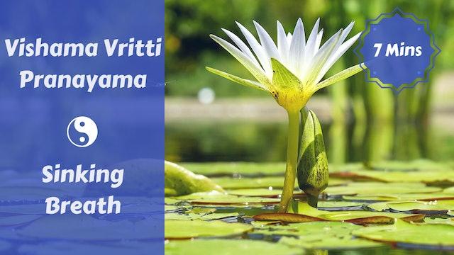 Vishama Vritti Pranayama | Sinking Breath