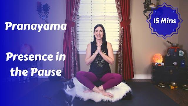 Pranayama | Presence in the Pause