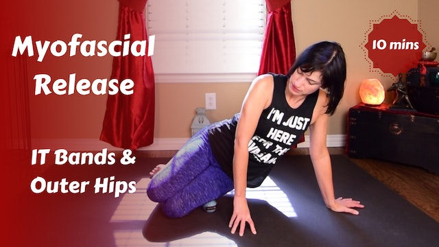 Myofascial Release for IT Bands & Outer Hips