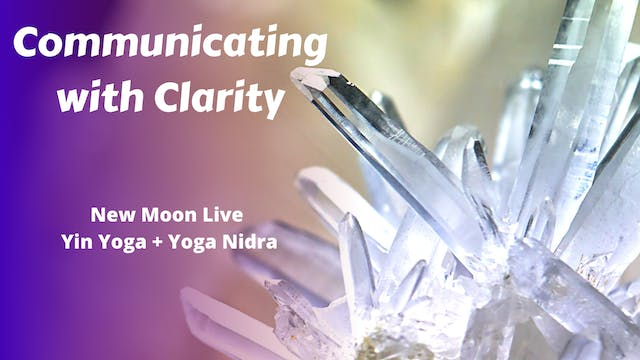 New Moon Live Yin Yoga |Communicating with Clarity