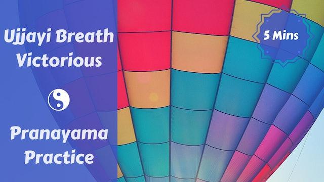 Ujjayi Pranayama | Victorious Breath