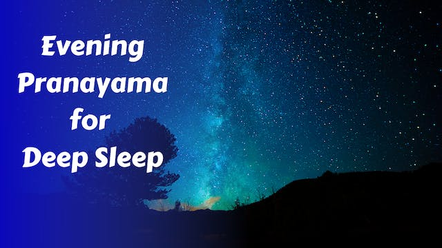 Evening Pranayama for Deep Restful Sleep