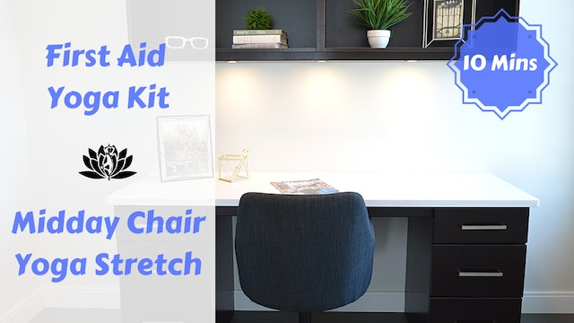 First Aid Yoga Kit | Midday Stretch at Your Desk