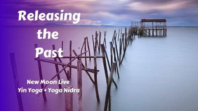 New Moon Live Yin Yoga | Releasing th...