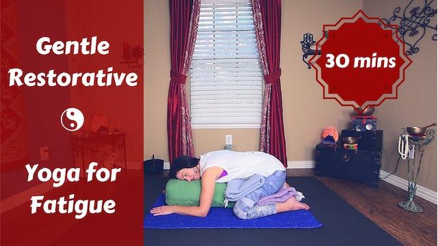 Gentle Restorative Yoga for Fatigue | Revitalize & Restore