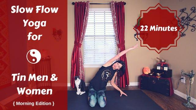 AM Full Body Slow Flow Yoga for Tin Men/Women