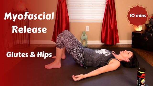 Myofascial Release for Glutes & Hips