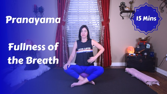Pranayama | Fullness of the Breath