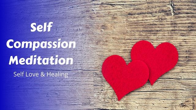Self Compassion Meditation | Self Love & Healing
