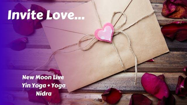 Invite Love | New Moon Live Yin Yoga + Yoga Nidra
