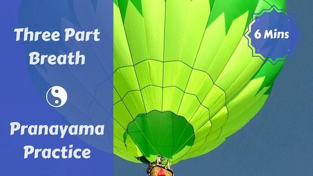 Three Part Breath | Pranayama Practice | Mindful Moments